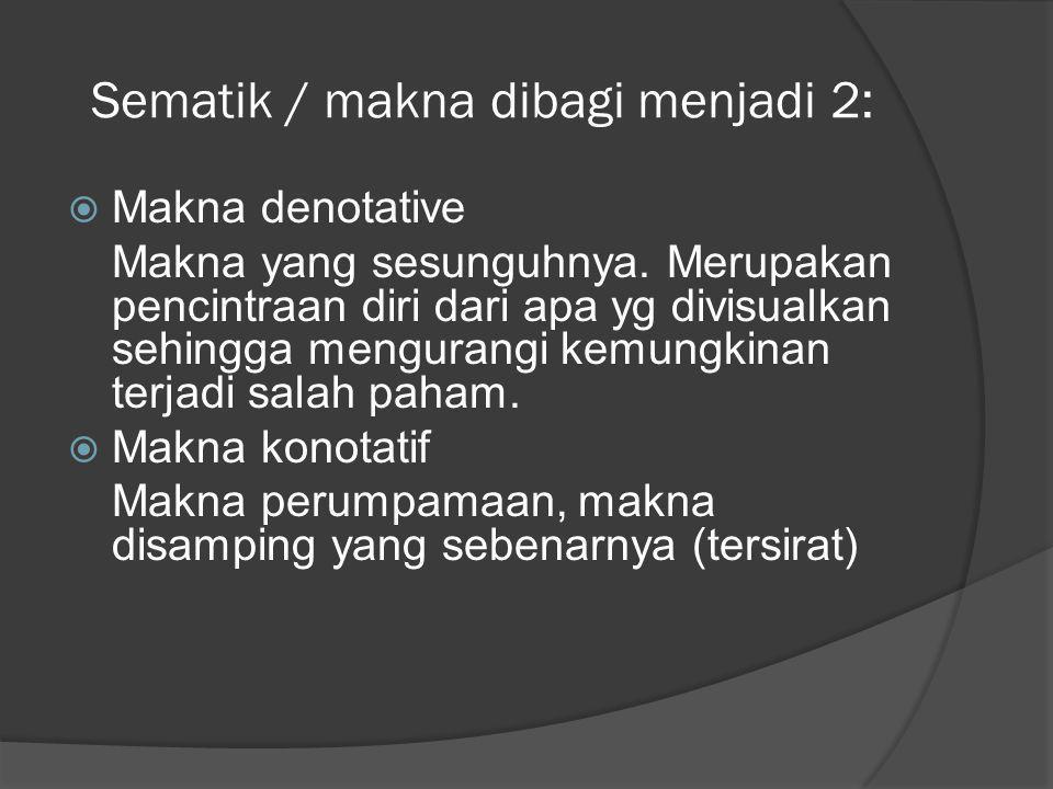 Sematik / makna dibagi menjadi 2: