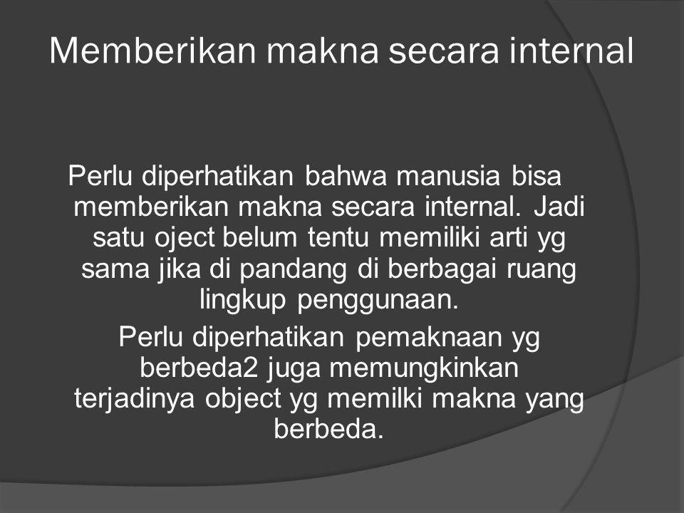 Memberikan makna secara internal