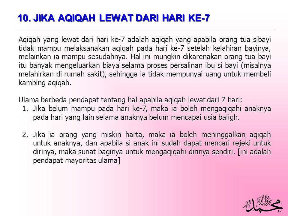 10. JIKA AQIQAH LEWAT DARI HARI KE-7