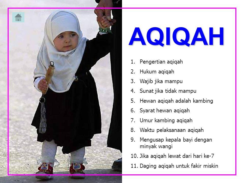AQIQAH Pengertian aqiqah Hukum aqiqah Wajib jika mampu