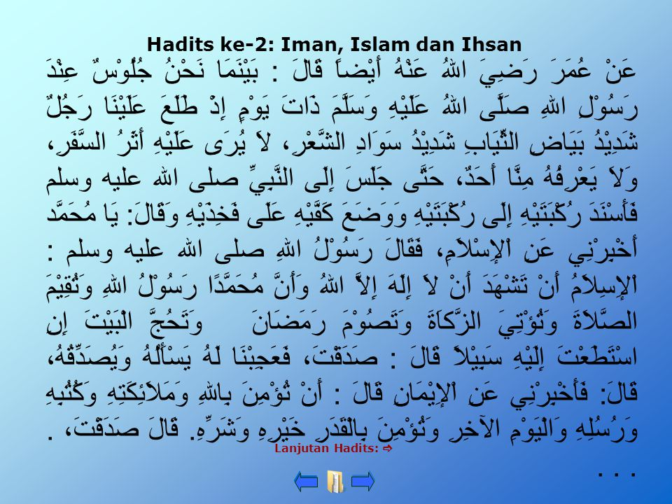 Hadits ke-2 Hadits ke-2: Iman, Islam dan Ihsan.