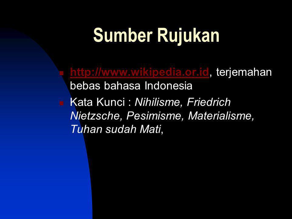Sumber Rujukan http://www.wikipedia.or.id, terjemahan bebas bahasa Indonesia.
