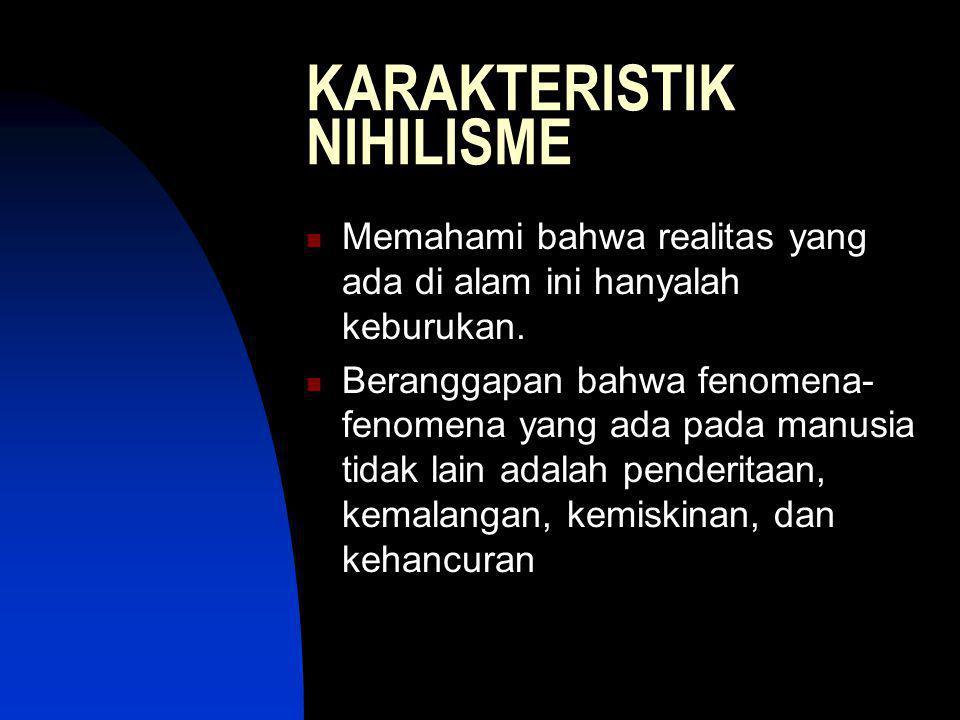 KARAKTERISTIK NIHILISME