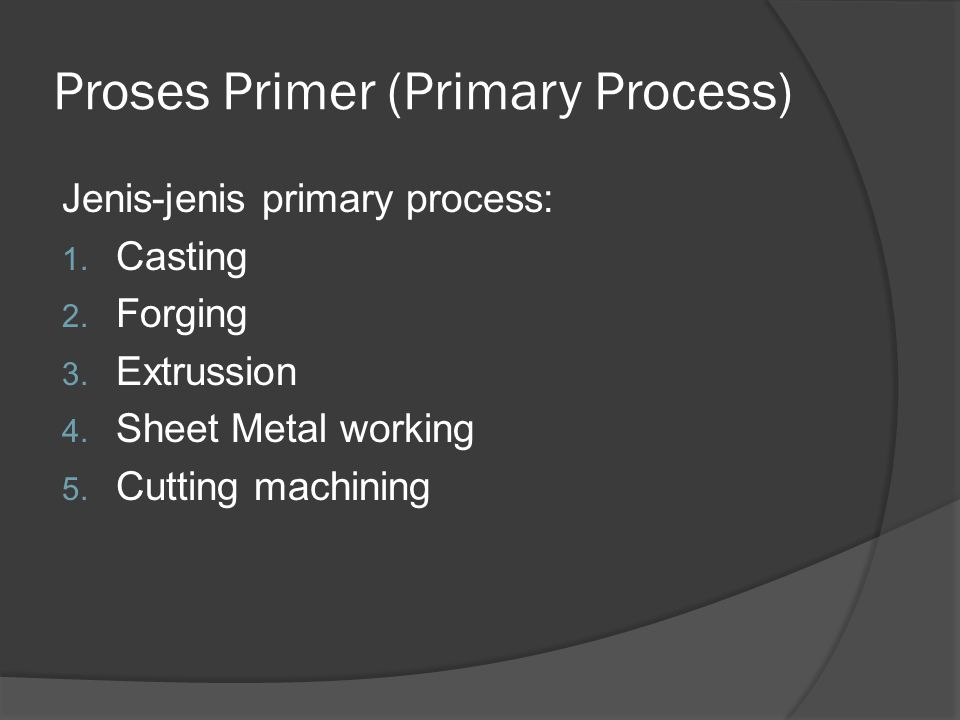 Proses Primer (Primary Process)