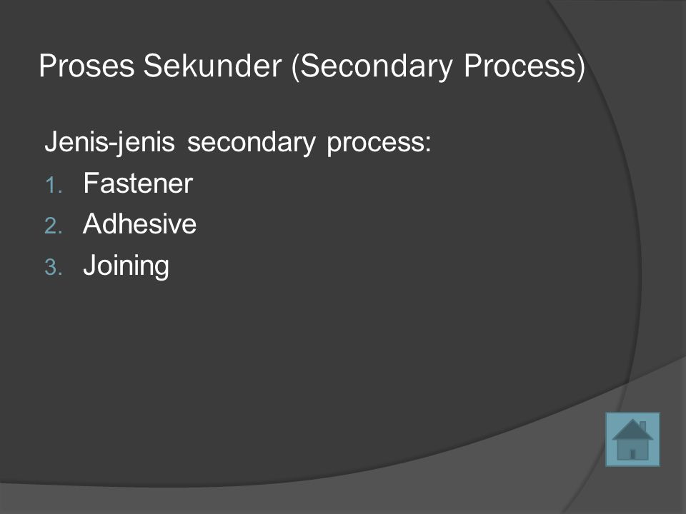 Proses Sekunder (Secondary Process)