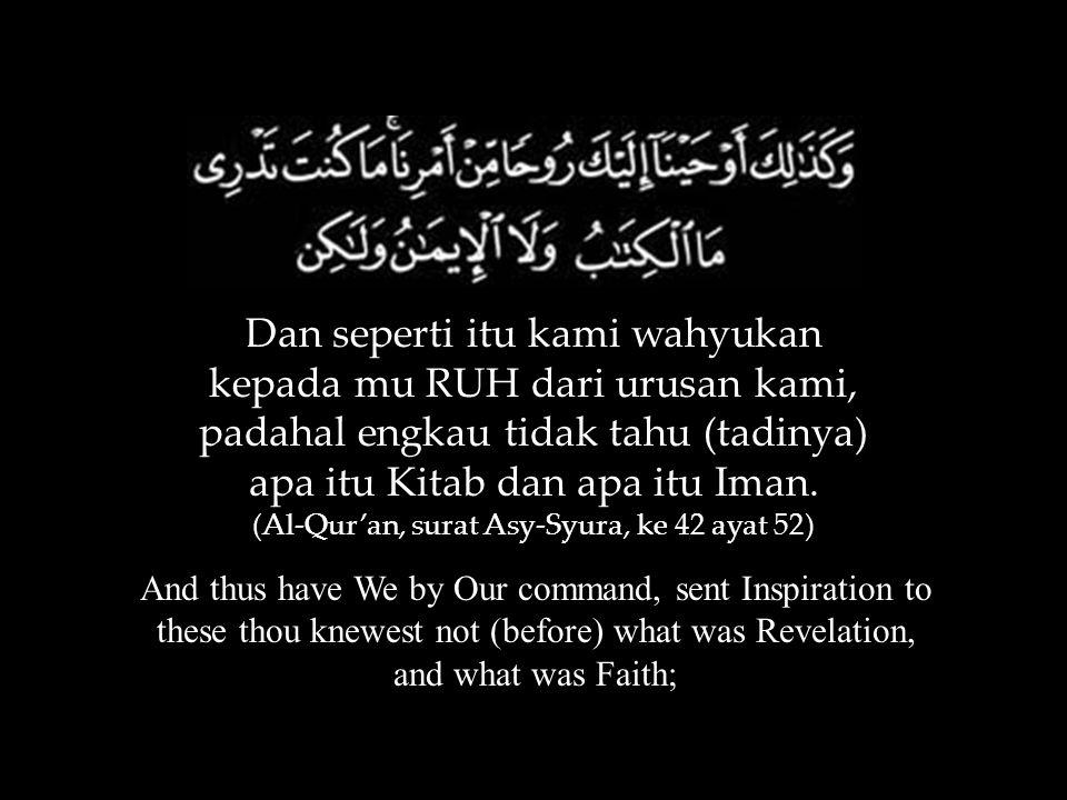 (Al-Qur'an, surat Asy-Syura, ke 42 ayat 52)