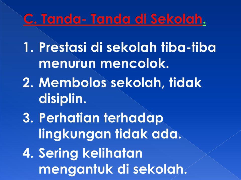 C. Tanda- Tanda di Sekolah.