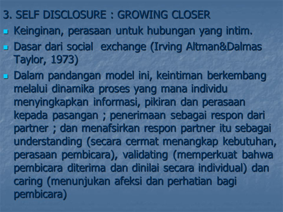 3. SELF DISCLOSURE : GROWING CLOSER