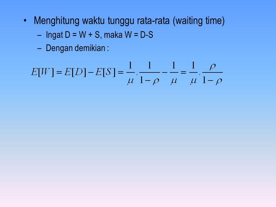 Menghitung waktu tunggu rata-rata (waiting time)