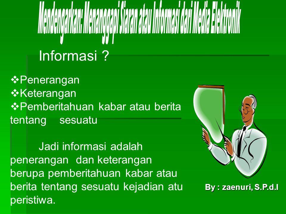 Mendengarkan: Menanggapi Siaran atau Informasi dari Media Elektronik