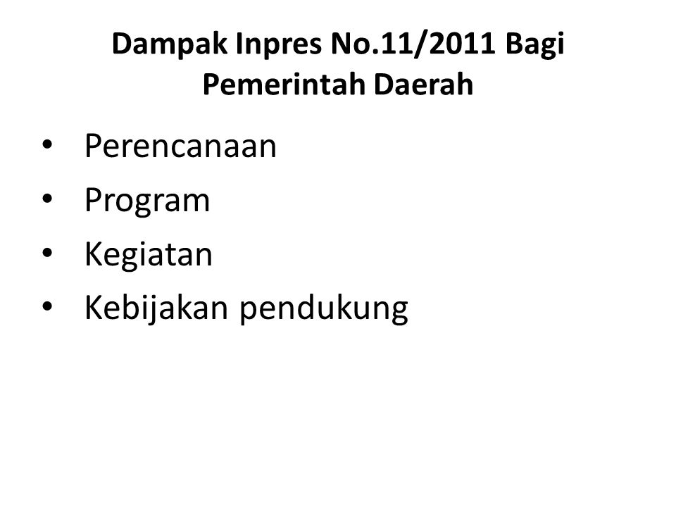 Dampak Inpres No.11/2011 Bagi Pemerintah Daerah