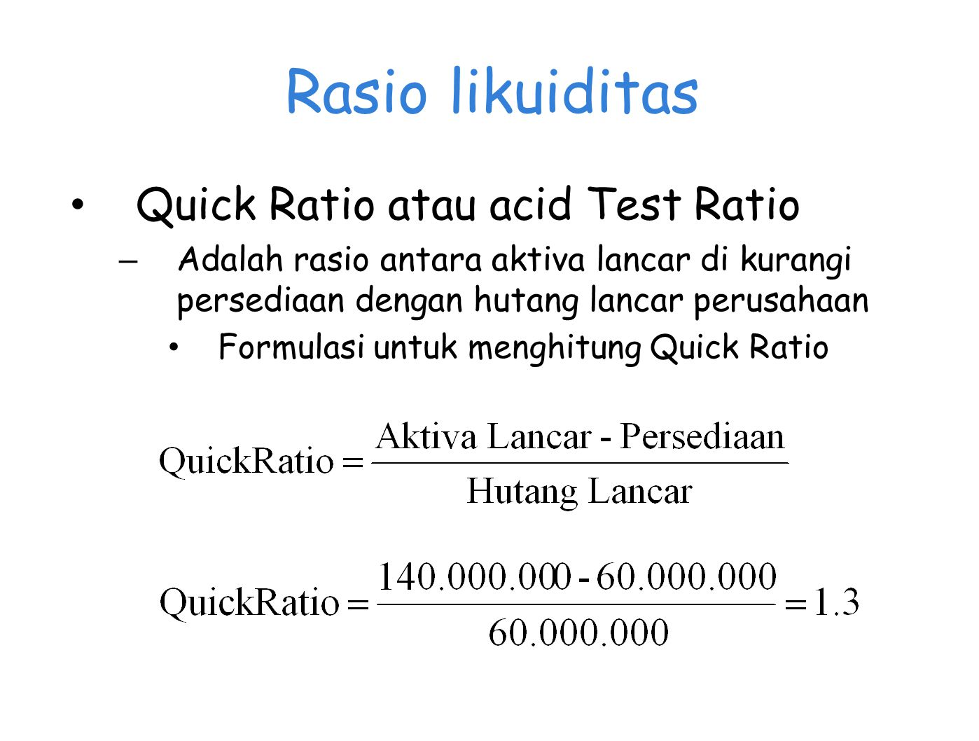 Rasio likuiditas Quick Ratio atau acid Test Ratio