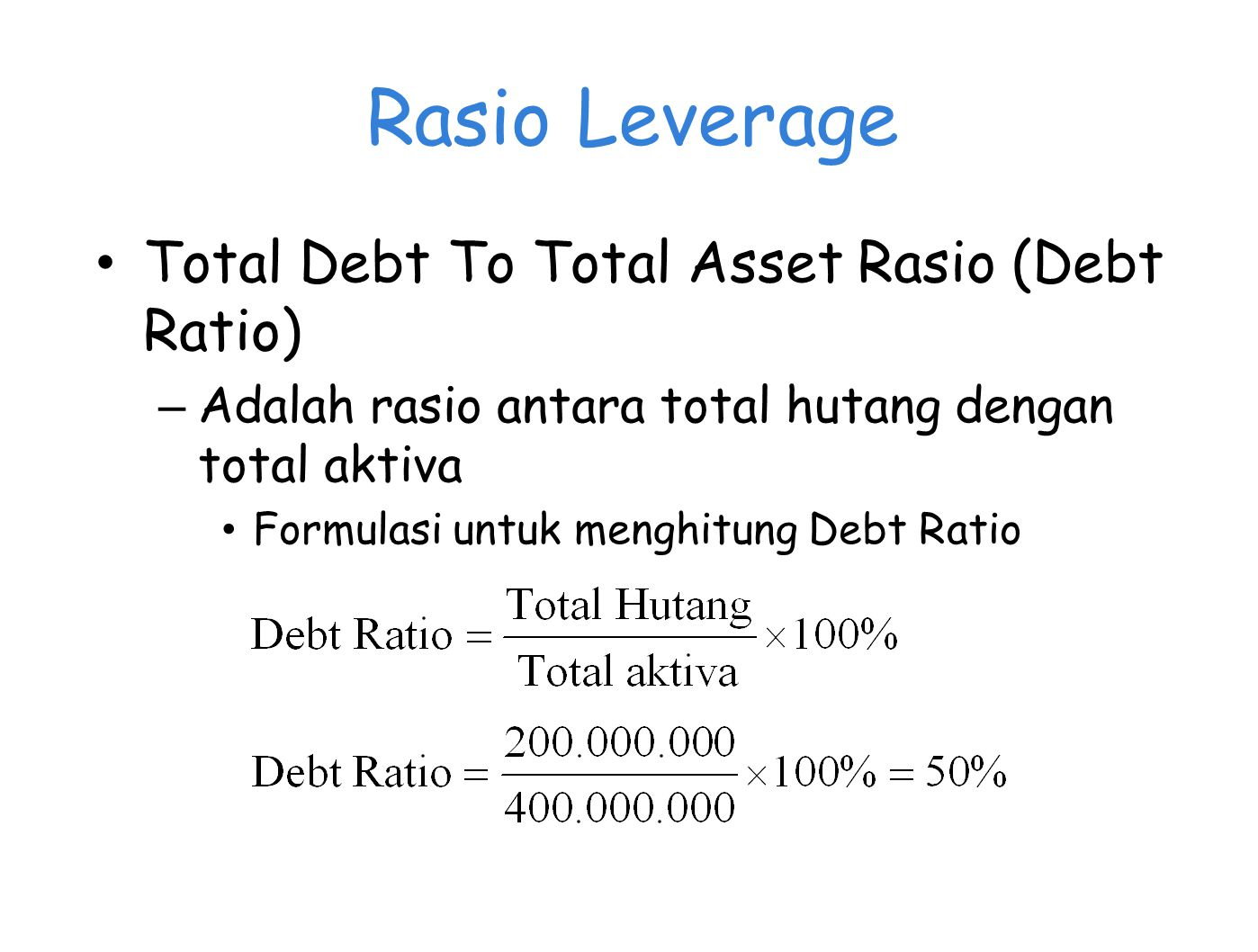 Rasio Leverage Total Debt To Total Asset Rasio (Debt Ratio)