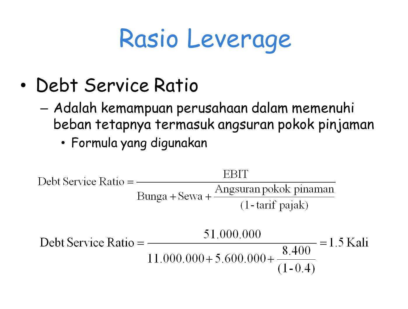 Rasio Leverage Debt Service Ratio