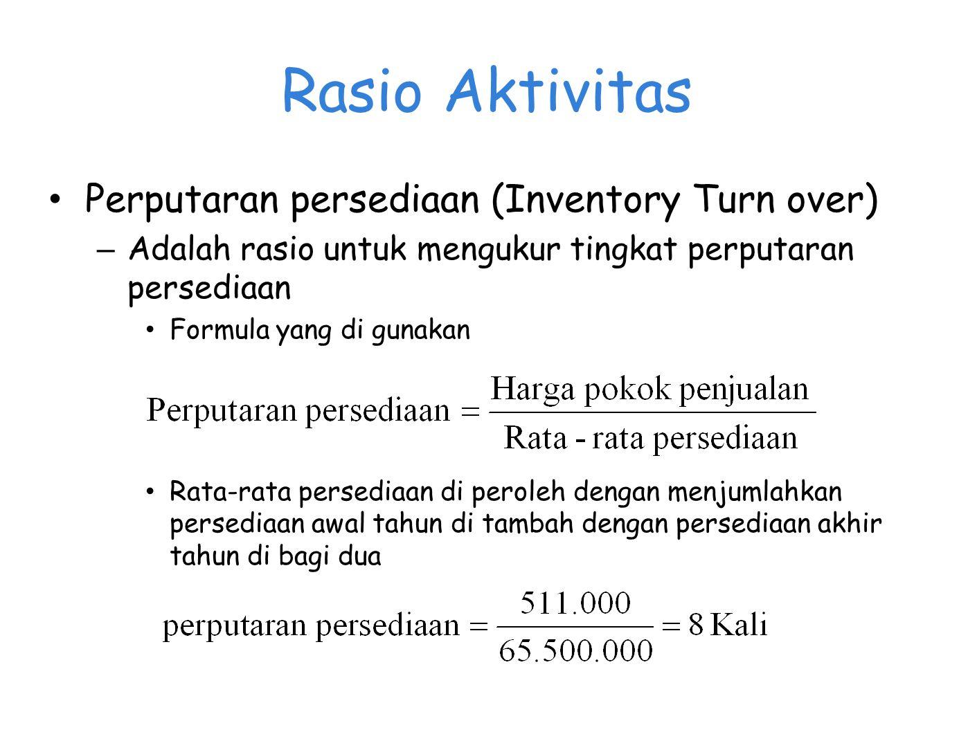 Rasio Aktivitas Perputaran persediaan (Inventory Turn over)