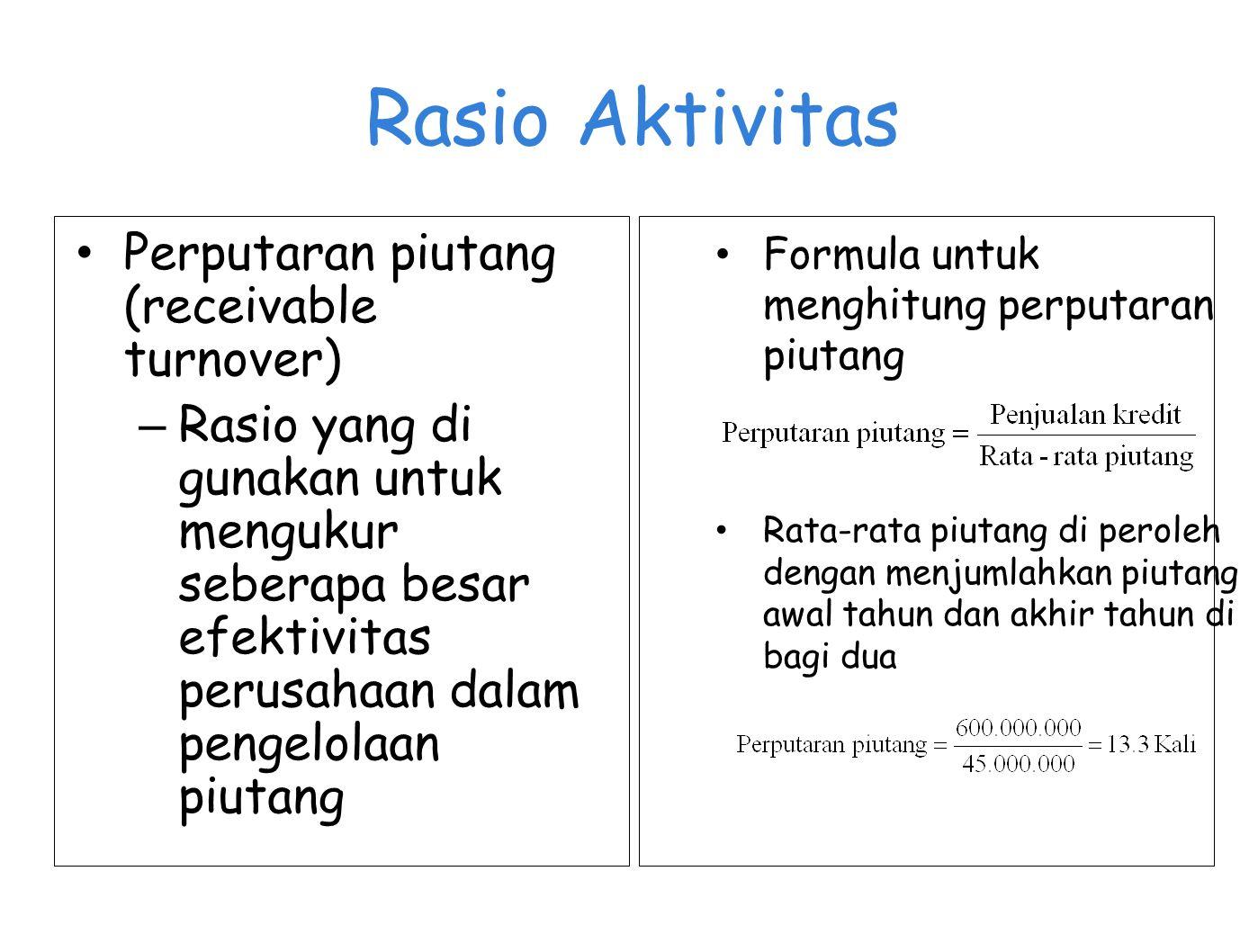 Rasio Aktivitas Perputaran piutang (receivable turnover)