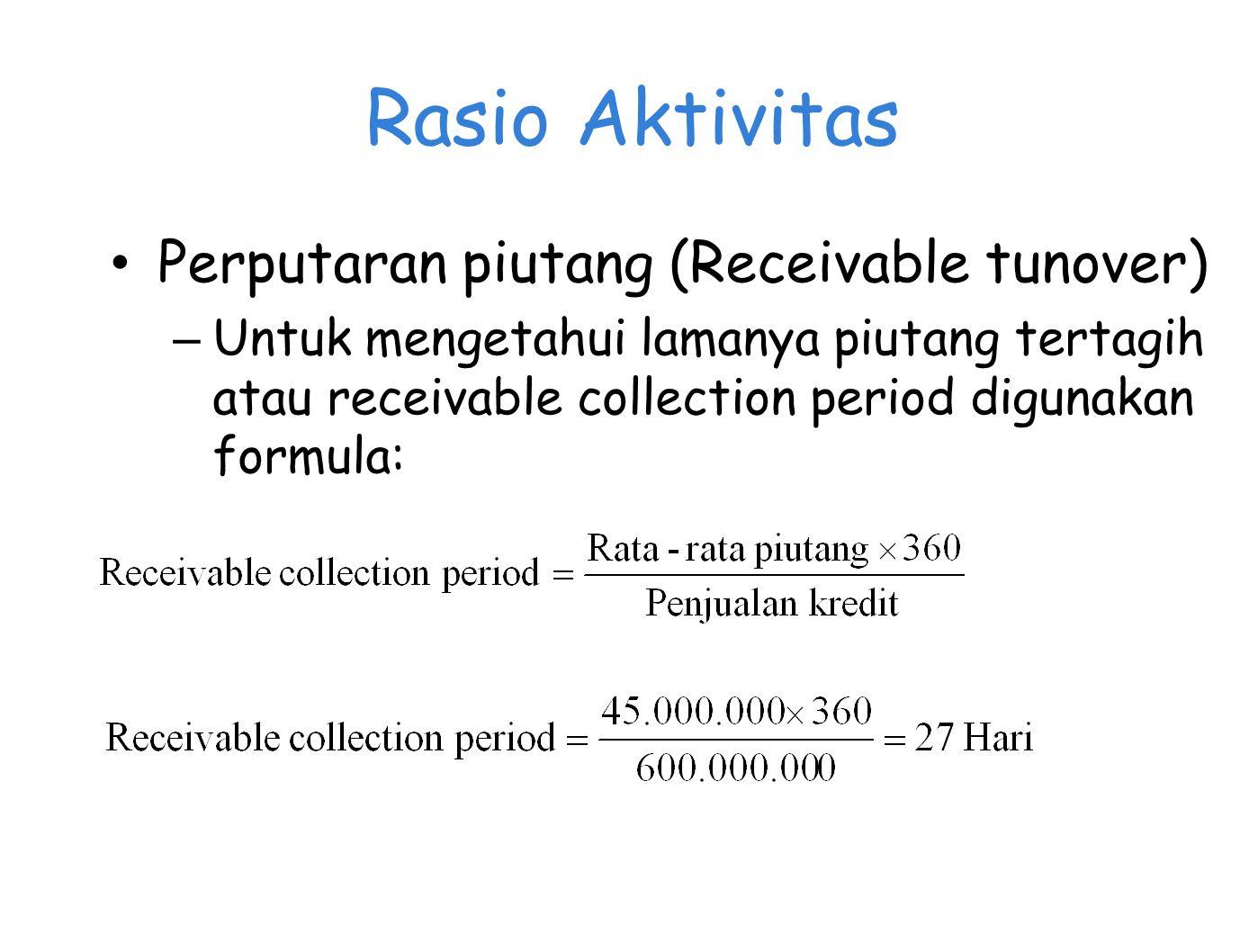 Rasio Aktivitas Perputaran piutang (Receivable tunover)