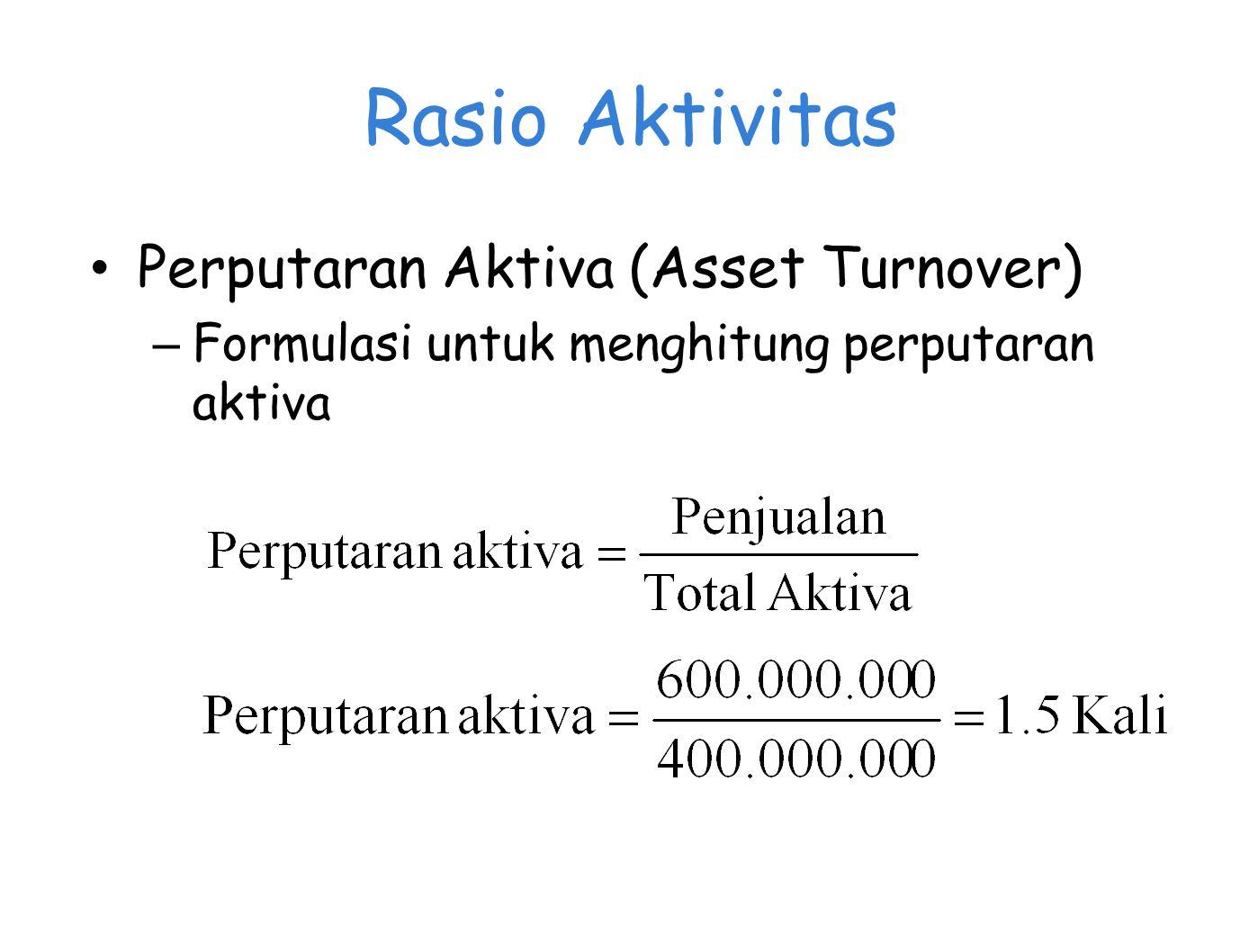 Rasio Aktivitas Perputaran Aktiva (Asset Turnover)