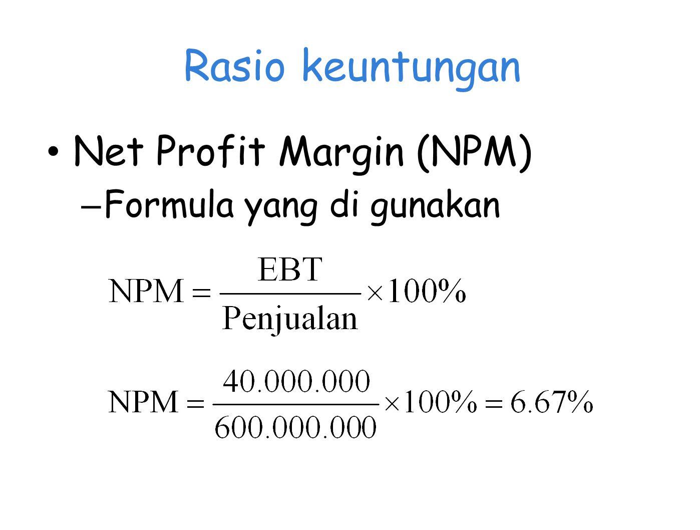 Rasio keuntungan Net Profit Margin (NPM) Formula yang di gunakan