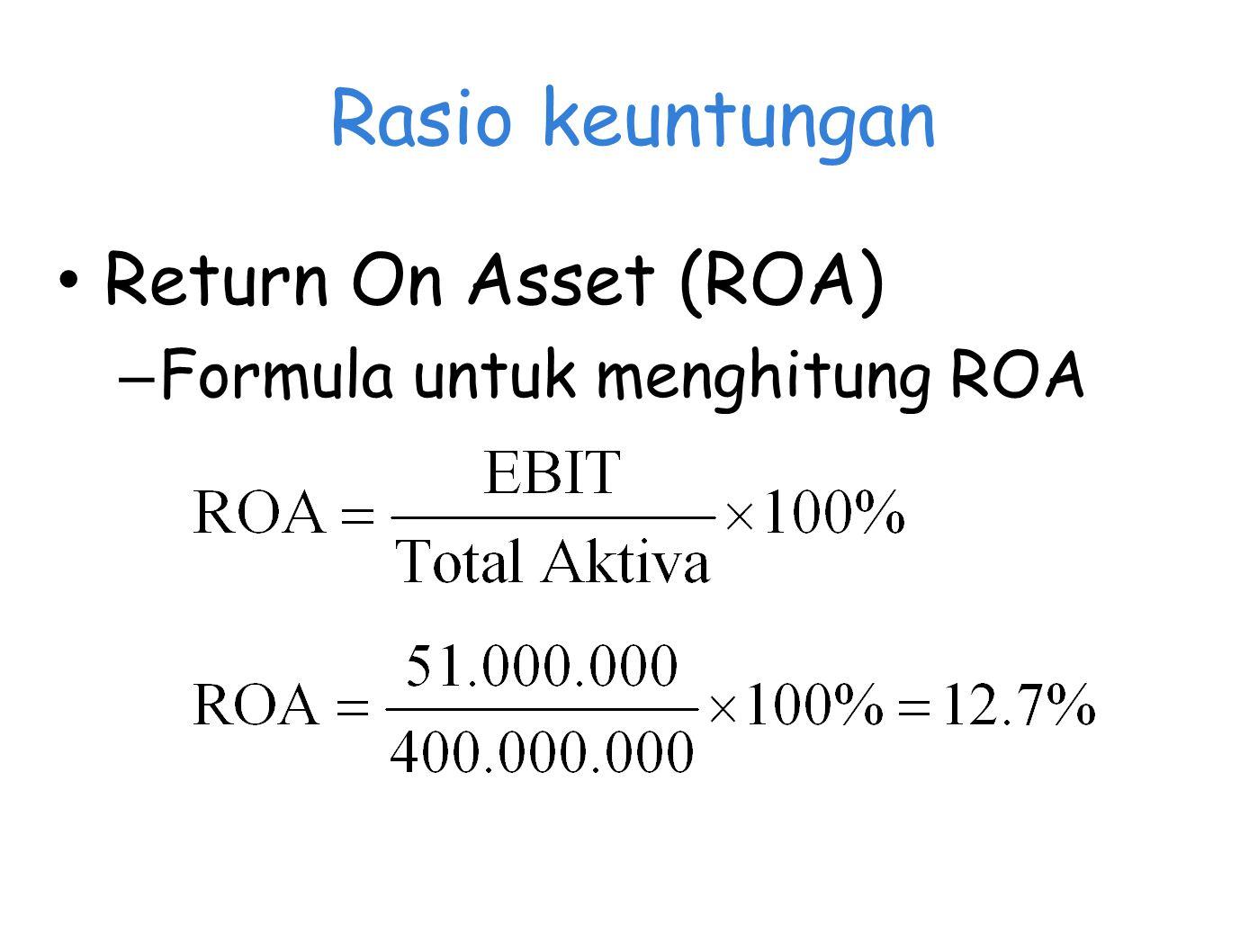 Rasio keuntungan Return On Asset (ROA) Formula untuk menghitung ROA