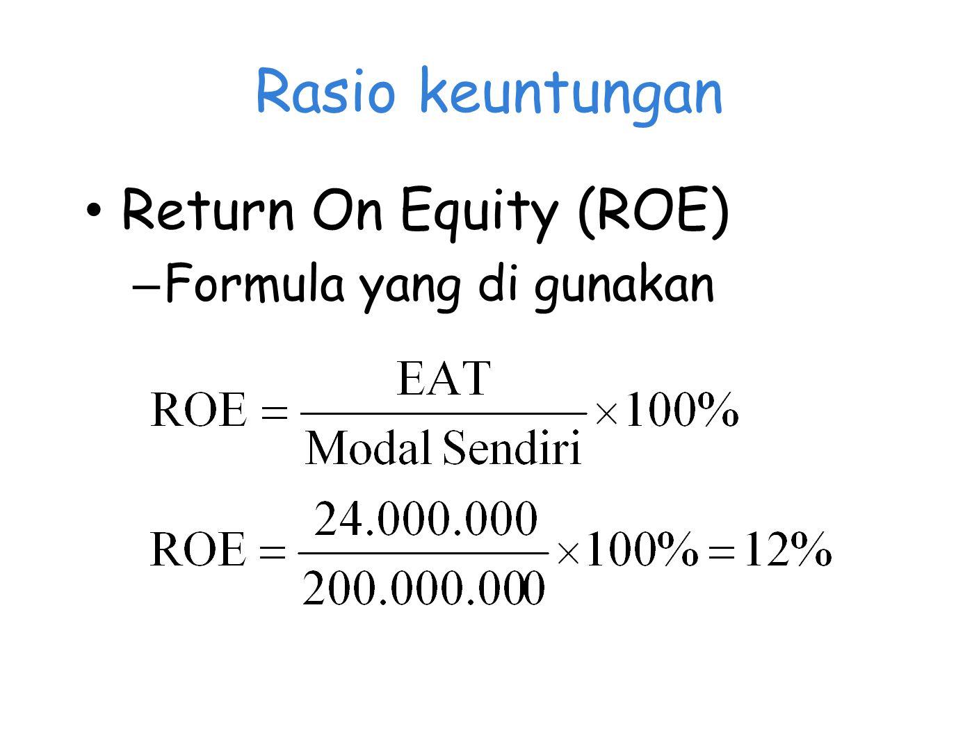 Rasio keuntungan Return On Equity (ROE) Formula yang di gunakan