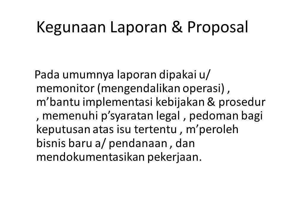 Kegunaan Laporan & Proposal