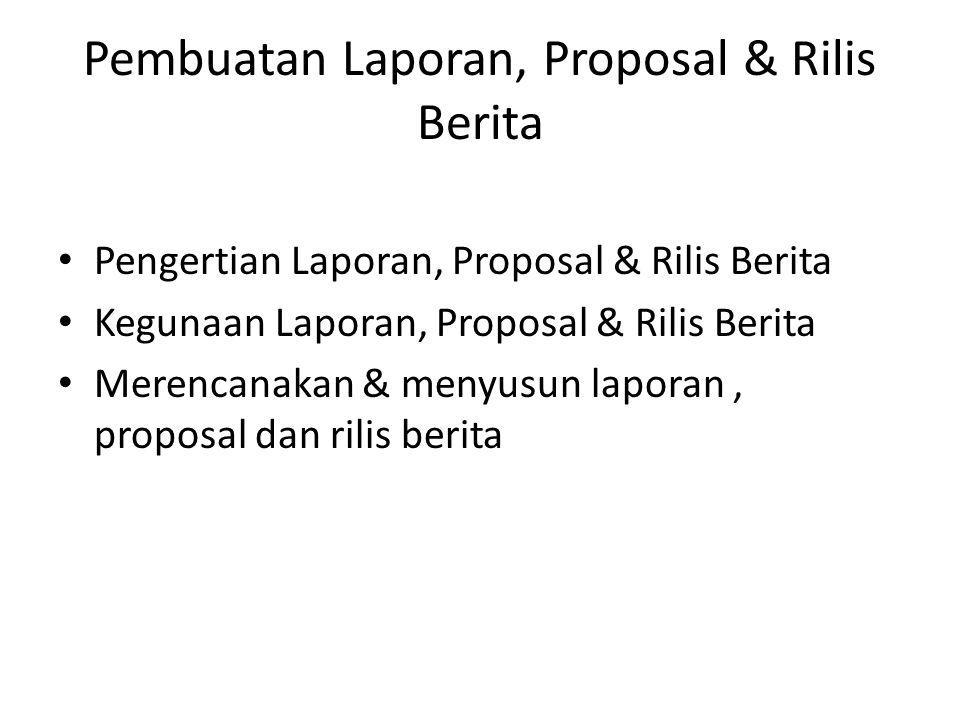 Pembuatan Laporan, Proposal & Rilis Berita