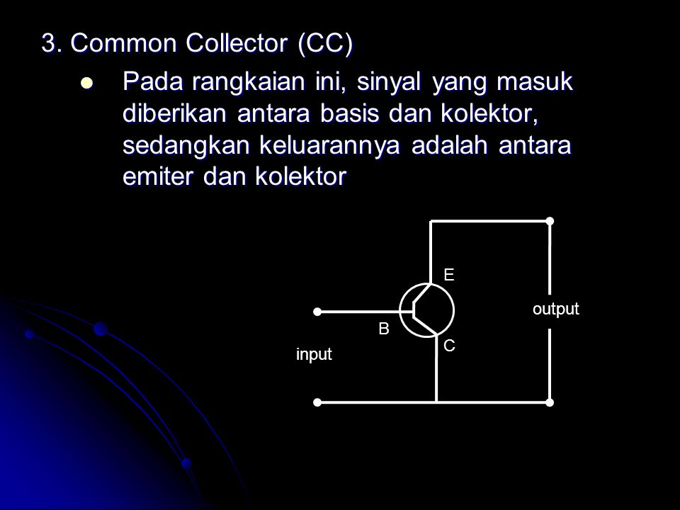 3. Common Collector (CC)