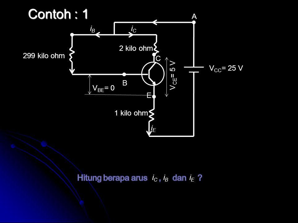Contoh : 1 Hitung berapa arus , dan A iB iC 2 kilo ohm 299 kilo ohm