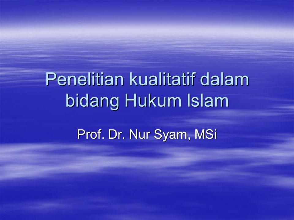 Penelitian kualitatif dalam bidang Hukum Islam