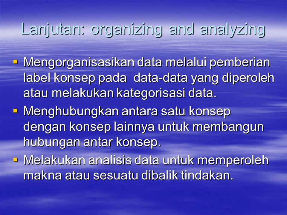 Lanjutan: organizing and analyzing