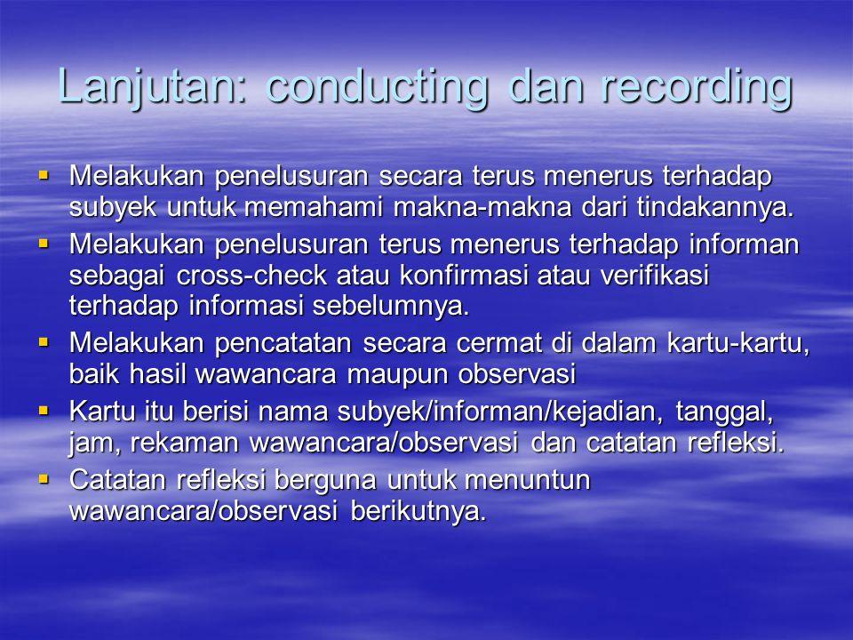 Lanjutan: conducting dan recording