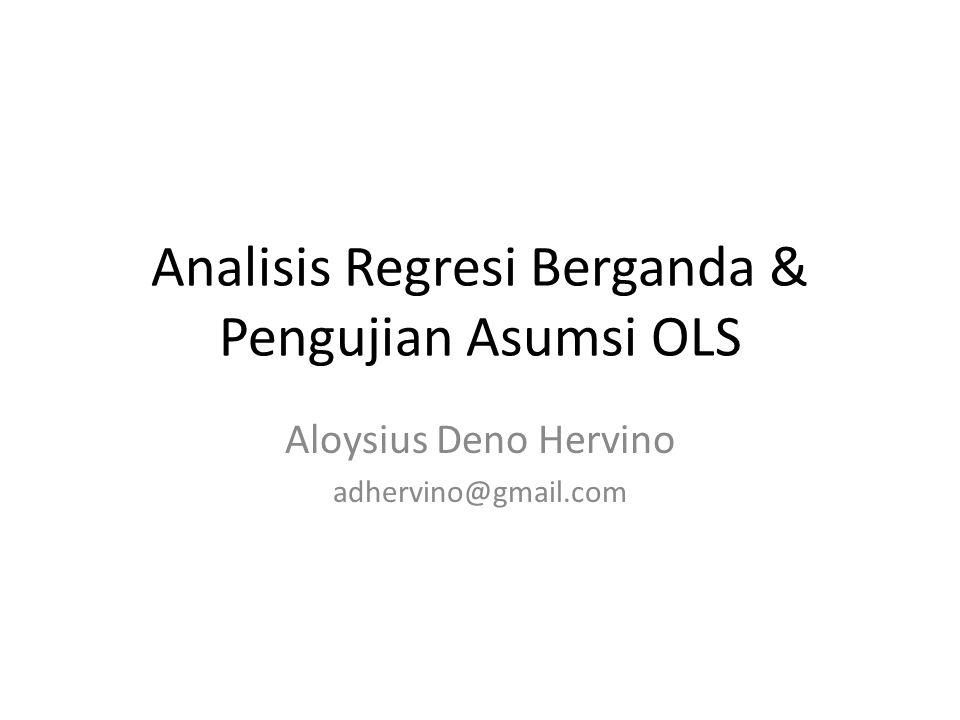 Analisis Regresi Berganda & Pengujian Asumsi OLS