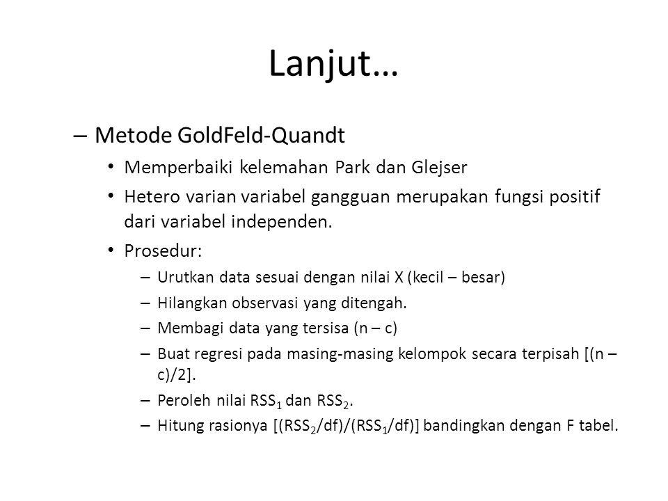 Lanjut… Metode GoldFeld-Quandt Memperbaiki kelemahan Park dan Glejser