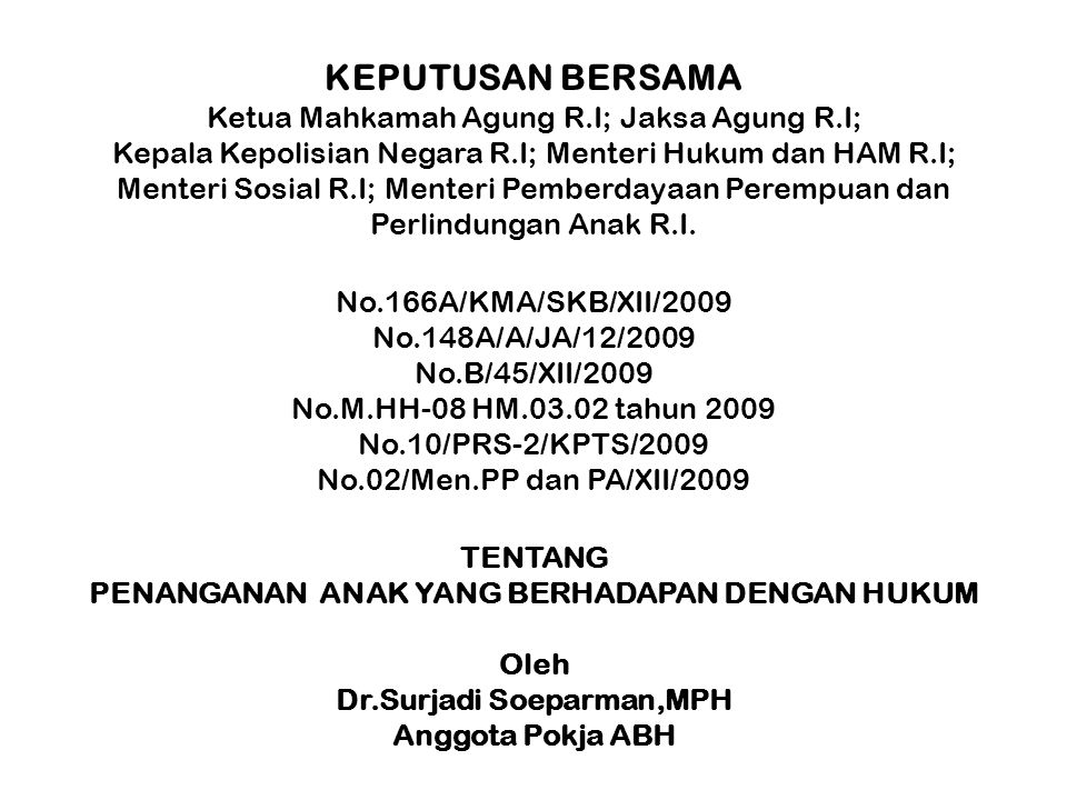 PENANGANAN ANAK YANG BERHADAPAN DENGAN HUKUM Dr.Surjadi Soeparman,MPH