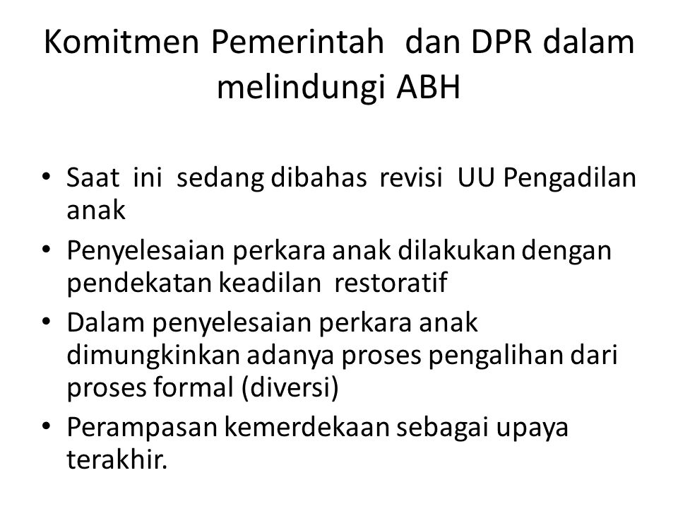 Komitmen Pemerintah dan DPR dalam melindungi ABH