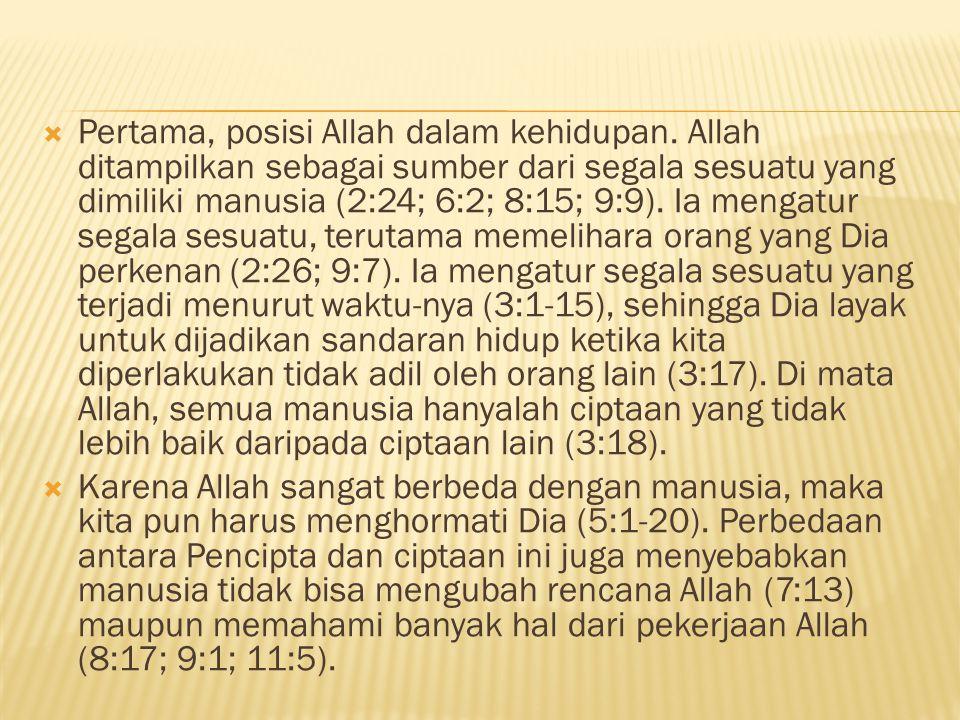 Pertama, posisi Allah dalam kehidupan
