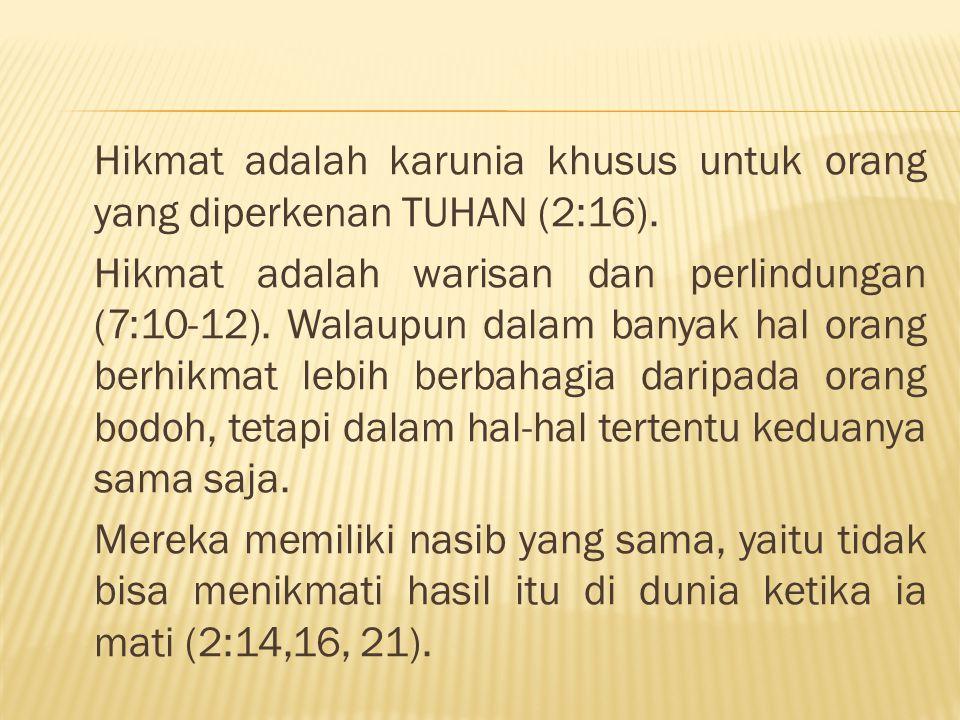 Hikmat adalah karunia khusus untuk orang yang diperkenan TUHAN (2:16)