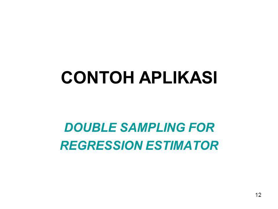 DOUBLE SAMPLING FOR REGRESSION ESTIMATOR