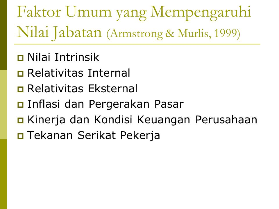 Faktor Umum yang Mempengaruhi Nilai Jabatan (Armstrong & Murlis, 1999)