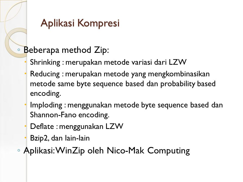 Aplikasi Kompresi Beberapa method Zip: