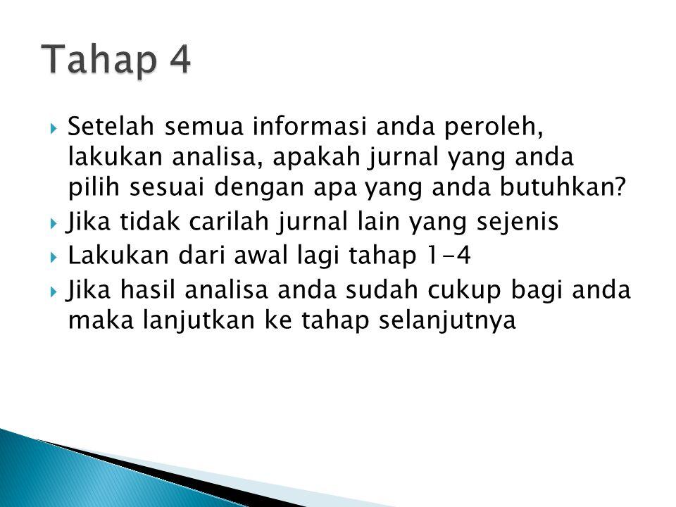 Tahap 4 Setelah semua informasi anda peroleh, lakukan analisa, apakah jurnal yang anda pilih sesuai dengan apa yang anda butuhkan