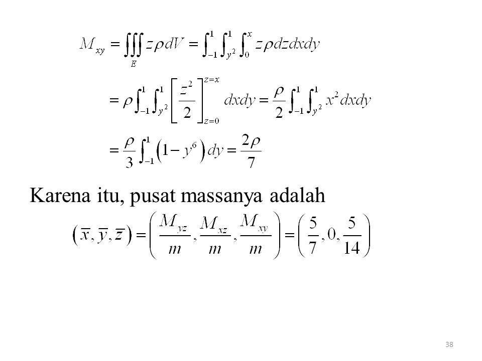 Karena itu, pusat massanya adalah