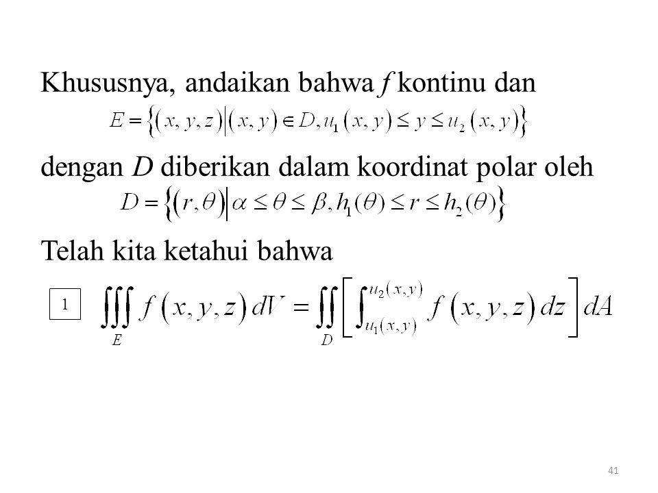 Khususnya, andaikan bahwa f kontinu dan