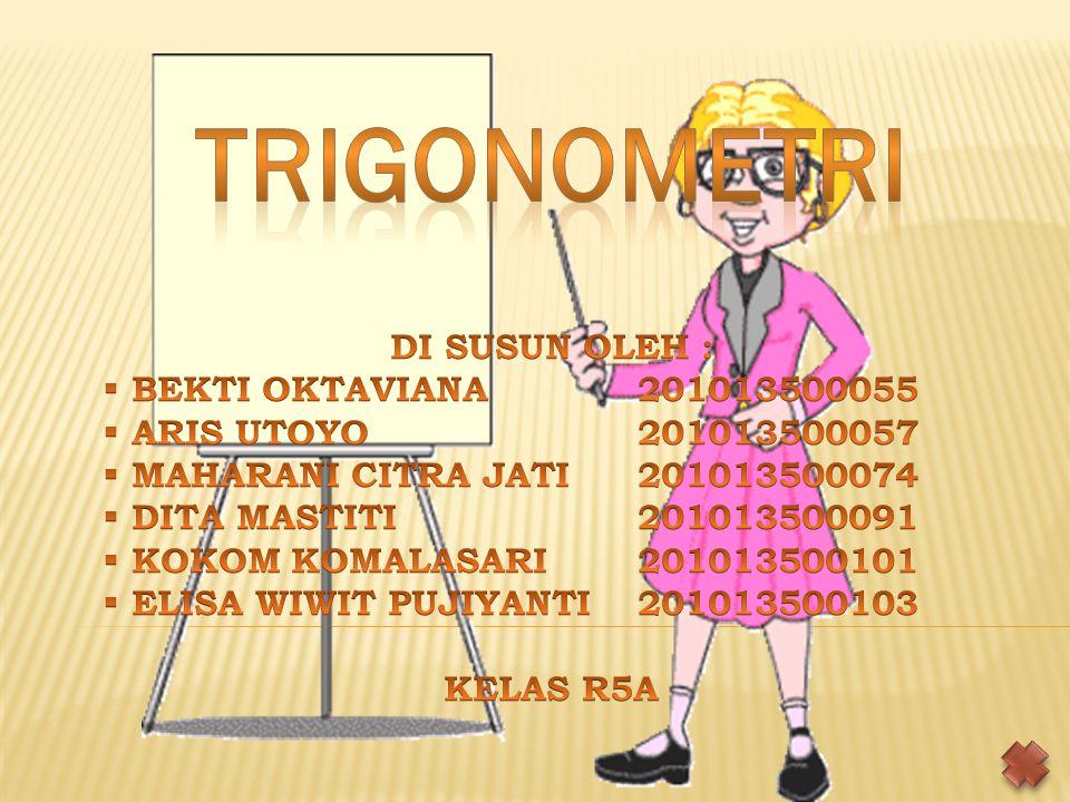 TRIGONOMETRI DI SUSUN OLEH : BEKTI OKTAVIANA 201013500055
