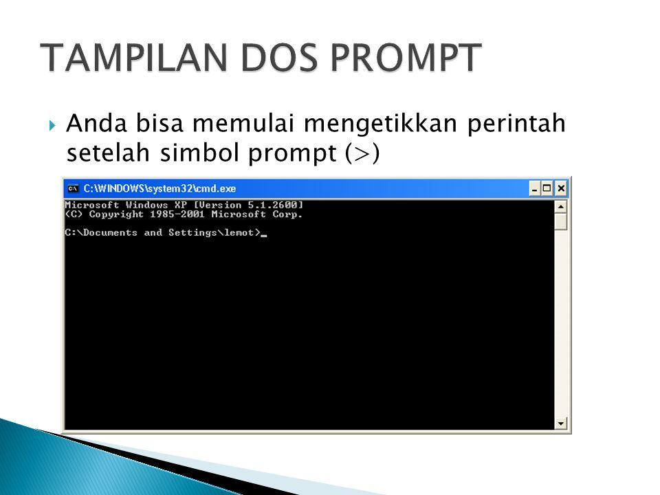TAMPILAN DOS PROMPT Anda bisa memulai mengetikkan perintah setelah simbol prompt (>)