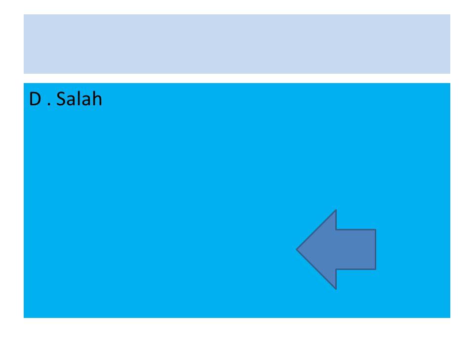 D . Salah