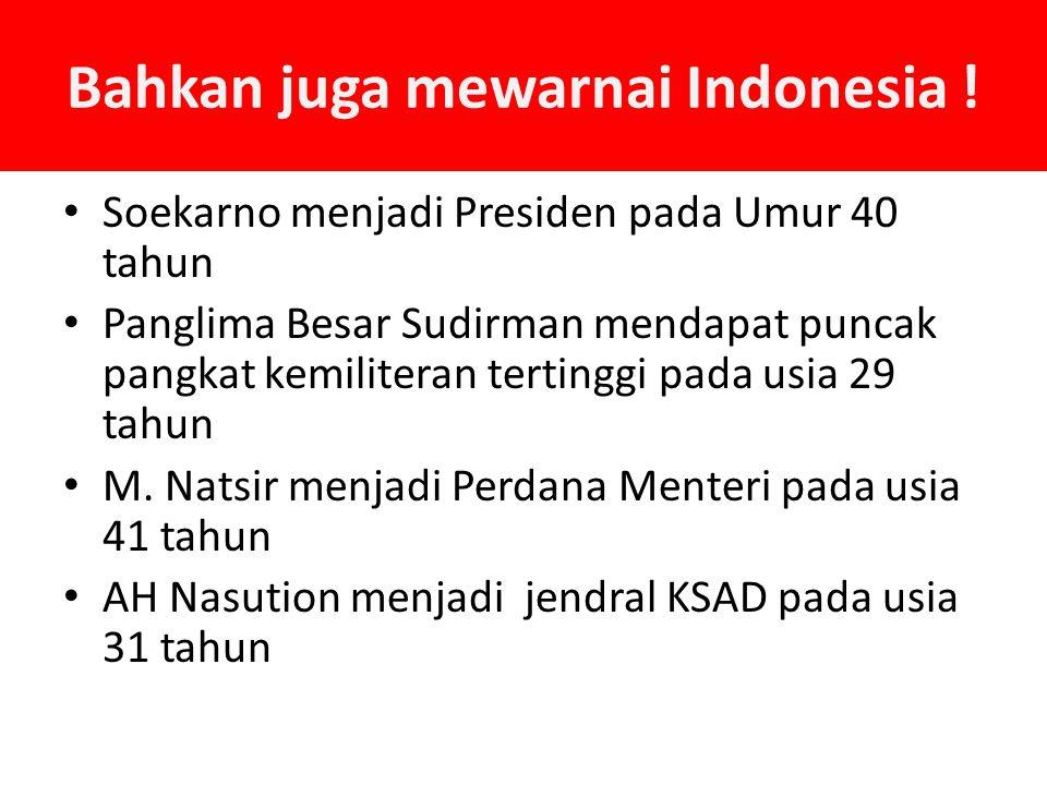 Bahkan juga mewarnai Indonesia !