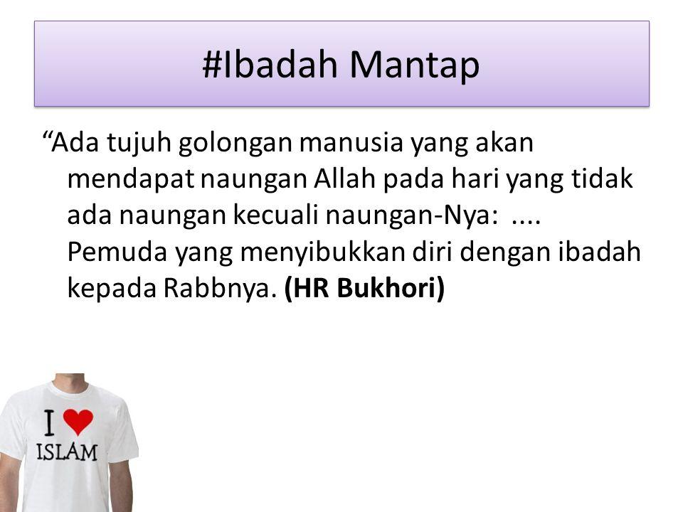 #Ibadah Mantap