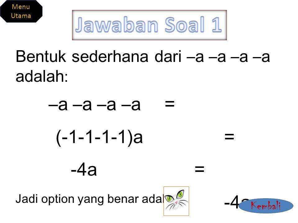 Jawaban Soal 1 (-1-1-1-1)a = -4a = Jadi option yang benar adalah -4a